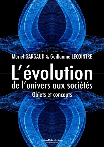 L'évolution, de l'univers aux sociétés. Objets et concepts