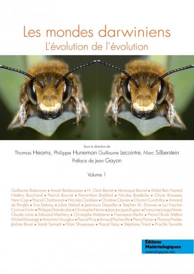 Les mondes darwiniens. L'évolution de l'évolution. Volume 1