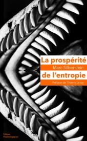 La prospérité de l'entropie. Matériaux autobiologiques