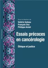Essais précoces en cancérologie. Ethique et justice