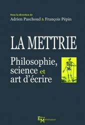 La Mettrie. Philosophie, science et art d'écrire