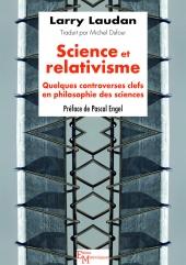 Science et relativisme. Quelques controverses clefs en philosophie des sciences