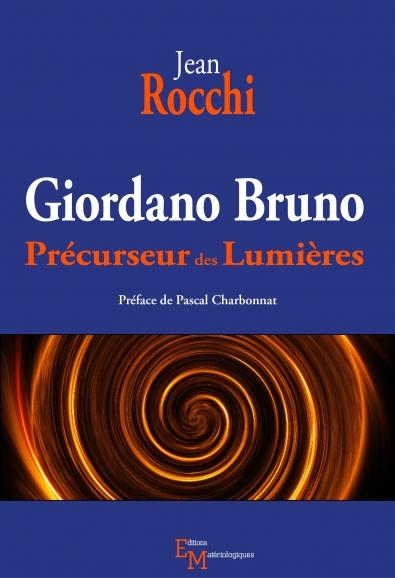 Giordano Bruno. Précurseur des Lumières