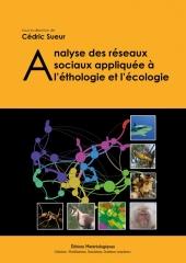 Analyse des réseaux sociaux appliquée à l'éthologie et l'écologie