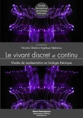 Le Vivant discret et continu. Modes de représentation en biologie théorique