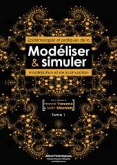 Modéliser & simuler. Epistémologies et pratiques de la modélisation et de la simulation. Tome 1, volume 2