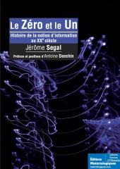 Le zéro et le un. Histoire de la notion d'information au XXe siècle. Volume 2