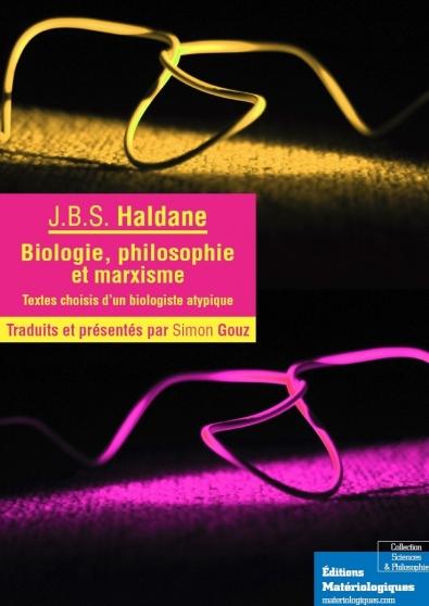 Biologie, philosophie et marxisme. Textes choisis d'un biologiste atypique