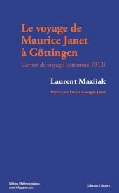 Le voyage de Maurice Janet à Göttingen. Carnet de voyage (automne 1912)