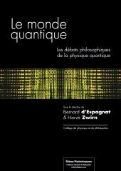 Le monde quantique. Les débats philosophiques de la physique quantique