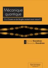 Mécanique quantique. Et si Einstein et de Broglie avaient aussi raison?