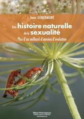 Une histoire naturelle de la sexualité. Plus d'un milliard d'années d'évolution