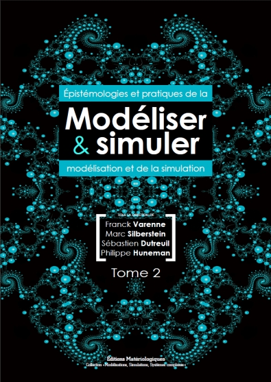 Modéliser & simuler. Epistémologies et pratiques de la modélisation et de la simulation, tome 2