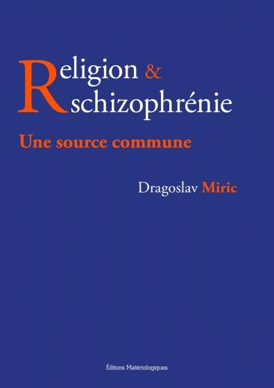 Religion  & schizophrénie. Une source commune