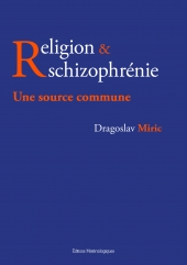 Religion  et schizophrénie. Une source commune