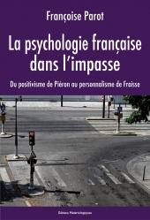 La psychologie française dans l'impasse. Du positivisme de Piéron au personnalisme de Fraisse