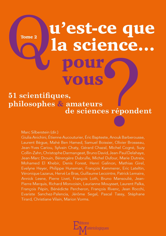 Qu Est Ce Que La Science Pour Vous Tome 2 Editions Materiologiques