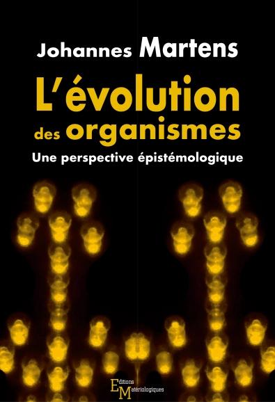 L'évolution des organismes. Une perspective épistémologique