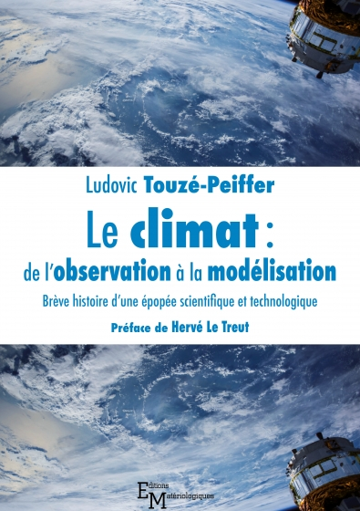 Le climat: de l'observation à la modélisation. Brève histoire d'une épopée scientifique et technologique