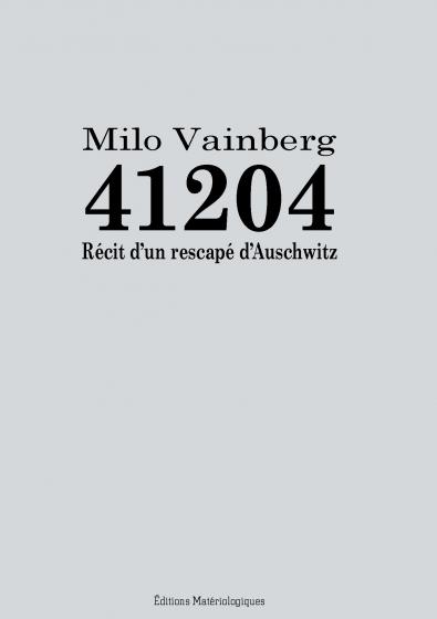 41204. Récit d'un rescapé d'Auschwitz