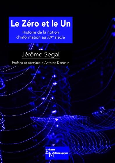 Le zéro et le un. Histoire de la notion d'information au XXe siècle