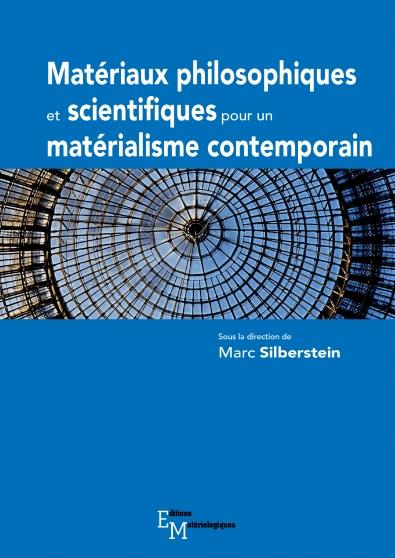 Matériaux philosophiques et scientifiques pour un matérialisme contemporain. Volume 1