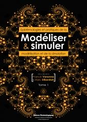 Modéliser & simuler. Epistémologies et pratiques de la modélisation et de la simulation. Tome 1, volume 1.