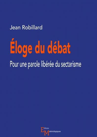 Eloge du débat. Pour une parole libérée du sectarisme