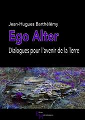 Ego Alter. Dialogues pour l'avenir de la Terre