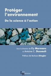 Protéger l'environnement. De la science à l'action