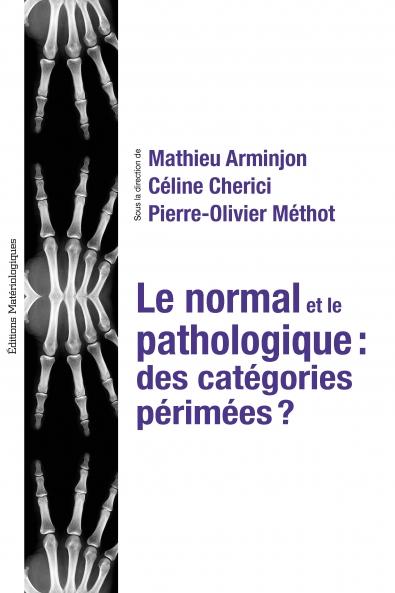 Le normal et le pathologique : des catégories périmées ?