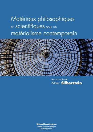 Matériaux philosophiques et scientifiques pour un matérialisme contemporain. Volume 2