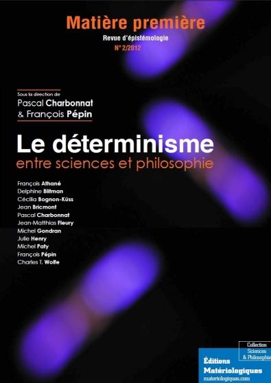 Matière première, n°2/2012. Le déterminisme entre sciences et philosophie