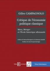 Critique de l'économie politique classique. Marx, Menger et l'Ecole historique allemande