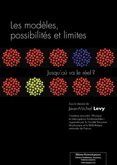 Les modèles, possibilités et limites. Jusqu'où va le réel?